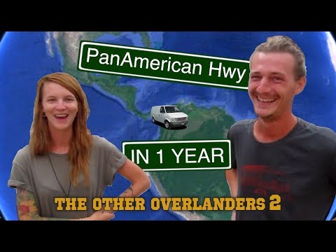 Drive the Pan American Highway in 1 Year | THE OTHER OVERLANDERS 2