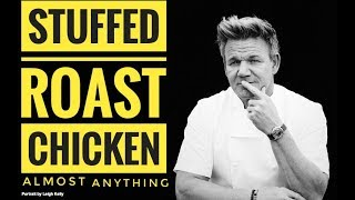 How to Cook Stuffed Roasted Chicken \ Gordon Ramsay   Almost Anything
