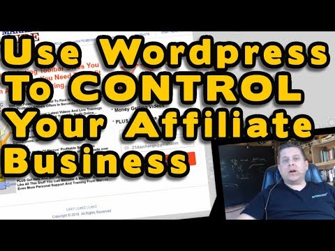 How To Use WordPress To Control Your Affiliate Marketing Business