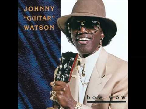 Johnny Guitar Watson Lyrics