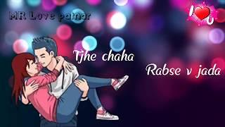 Download lagu New WhatsApp status video 2018 tujhe chaha rab se bhi jyada status video MP3