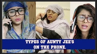 Types of Aunty Ji's On the Phone | Browngirlproblems1