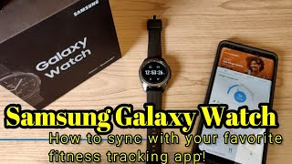 Samsung Galaxy Watch (2018) How to sync with your favorite fitness tracking app! Strava, FitBit, etc