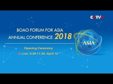 LIVE: Opening Ceremony of Boao Forum for Asia Annual Conference 2018