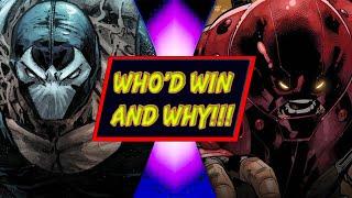 Bane VS Juggernaut - WHO'D WIN AND WHY!!!