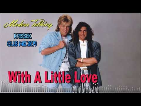 MODERN TALKING - With A Little Love (KrisseK Club Mix 2019)