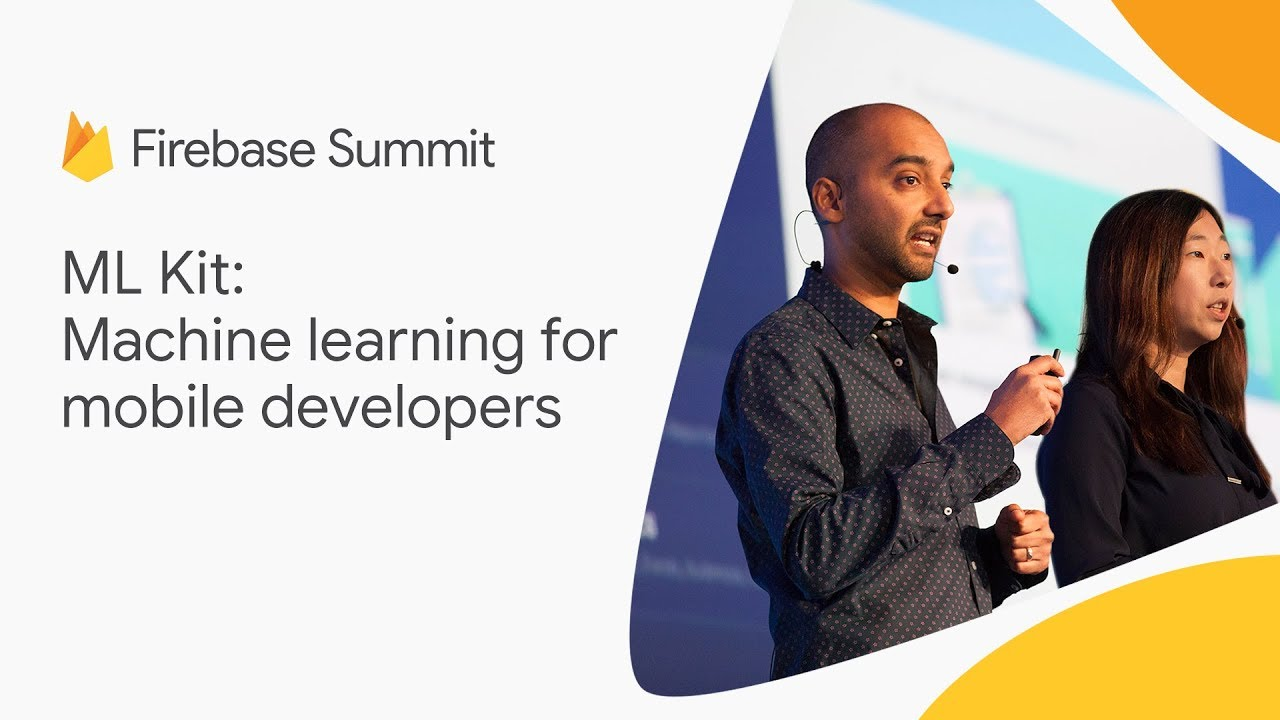 ML Kit: Machine learning for mobile developers (Firebase Summit 2018)