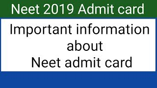 Neet 2019 admit card download important information