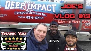 Joe's VLOG #13 | Deep Impact Cesspool Service | JoeteckTips