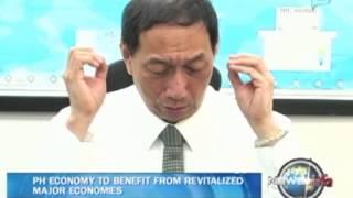 NewsLife: PH economy to benefit from revitalized major economies