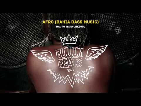 Mauro Telefunksoul - Afro (Bahia Bass Music)