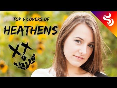 TOP 5 COVERS Of HEATHENS - TWENTY ONE PILOTS