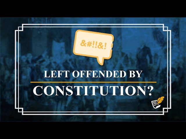 Why the Left is Offended | Constitution Corner