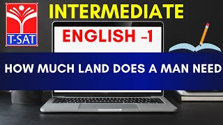 T-SAT || Intermediate || ENGLISH  - HOW MUCH LAND DOES A MAN NEED || 27-01-21