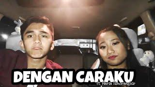 Dengan Caraku - Arsy ft. Jodie ( cover ft Maria Simorangkir )