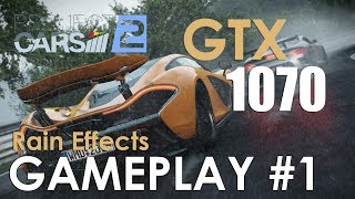 Project CARS 2: Rain effects | GAMEPLAY #1 | GTX 1070 EX | ULTRA | i7 6700k | 1080p 60fps