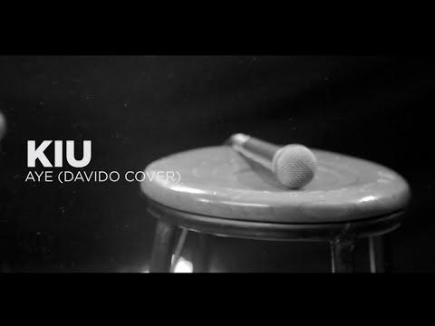 Kiu - Aye (Davido Cover)