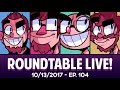 Roundtable Live! - 10/13/2017 (Ep. 104)