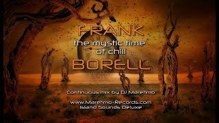 DJ Maretimo - Frank Borell - The Mystic Time Of Chill (Full Album) 2018, HD, Continuous Mix