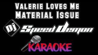 SpeedDemon Karaoke - Material Issue - Valerie Loves Me (Dj SpeedDemon Karaoke)