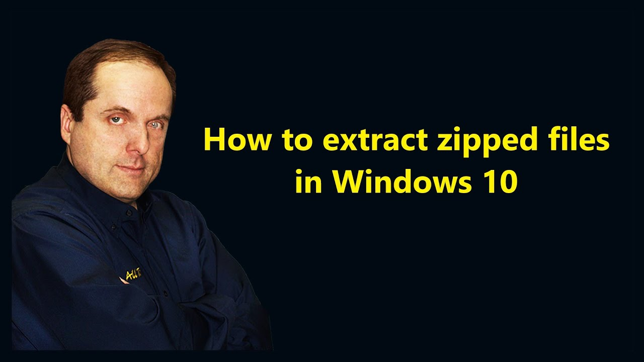 How to extract zipped files in Windows 10