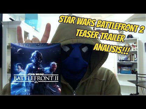 STAR WARS BATTLEFRONT 2 Teaser Trailer (2017) filtrado, Vídeo reacción, Análisis