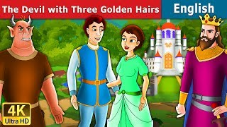 Devil with Three Golden Hairs in English | Story | English Fairy Tales