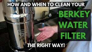 How To Clean Berkey Water Filters THE RIGHT WAY