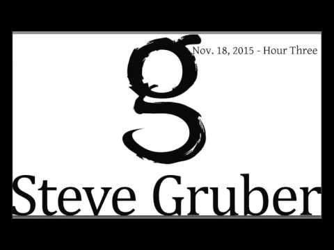 The Steve Gruber Show - November 18, 2015 - Hour Three
