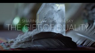 The Gift of Duality with Tehya Sky