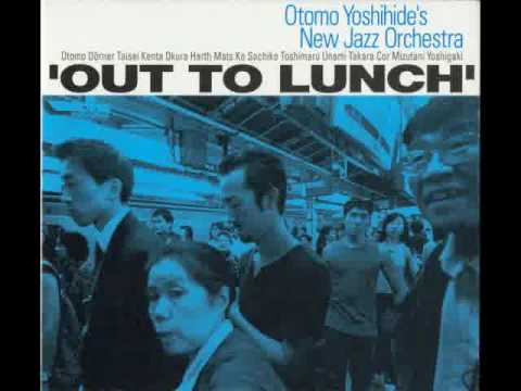 Otomo Yoshihide's New Jazz Orchestra - Out To Lunch (2005) Full Album
