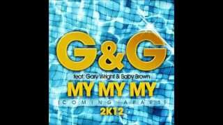 G&G feat. Gary Wright & Baby Brown - My My My (Coming Apart) 2K12 (Club Mix)