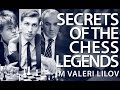 Learn the Secrets of the Chess Legends with IM Valeri Lilov (Webinar Replay)