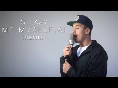 Me, Myself & I - G-Eazy (ft. Austin Awake)