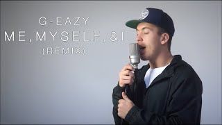 G-Eazy Ft. Austin Awake - Me, Myself & I