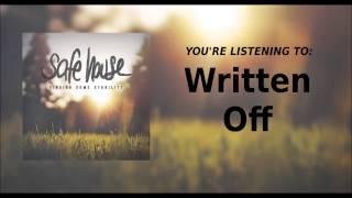 Safe House - Written Off