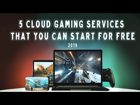Top 5 Cloud Gaming Services 2019 Start For Free Right Now !!