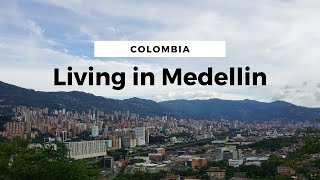 Living in Medellin: A Guide to Colombia's Spring City