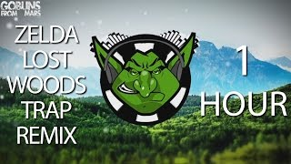 Zelda - Lost Woods (GFM Trap Remix) 【1 HOUR】