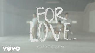 The Sam Willows - For Love