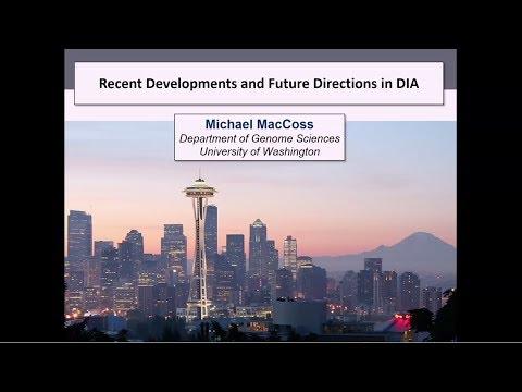 Recent Developments in DIA - Mike MacCoss - DIA/SWATH Course 2017 - ETH Zurich