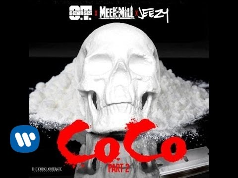 O.T. Genasis - CoCo Part 2 ft. Meek Mill & Jeezy [Audio]