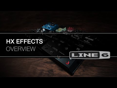 HX EFFECTS Overview | LINE 6