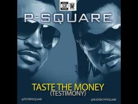P Square -Taste The Money Testimony NEW OFFICIAL 2014