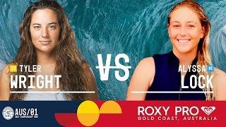 Tyler Wright vs. Alyssa Lock - Roxy Pro Gold Coast 2017 Round Two, Heat 3