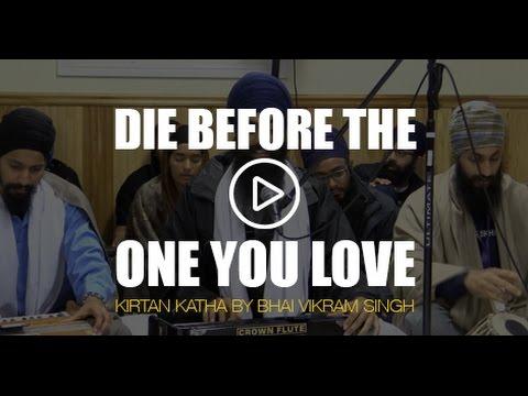Die before the one you love - Kirtan Katha by Vikram Singh (USA)