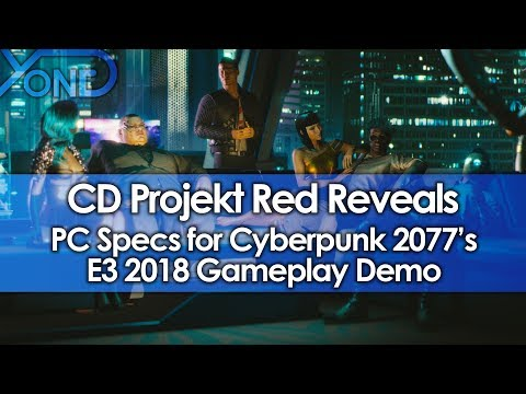 CD Projekt Red Reveals PC Specs for Cyberpunk 2077s E3 2018 Gameplay Demo