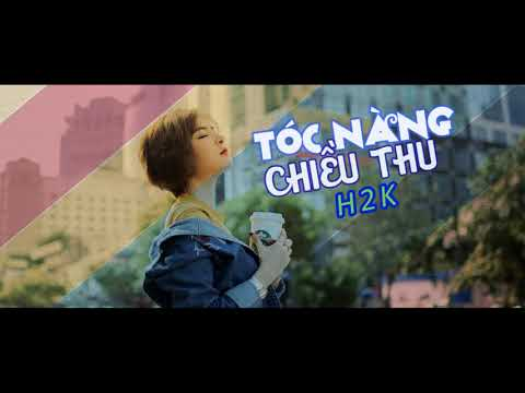 「Video Lyrics」Tóc Nàng Chiều Thu - H2K