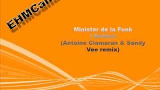 Minister De La Funk  -  I Believe (Antoine Clamaran & Sandy Vee Remix)