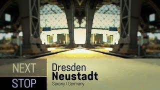 NEXT STOP: DRESDEN NEUSTADT